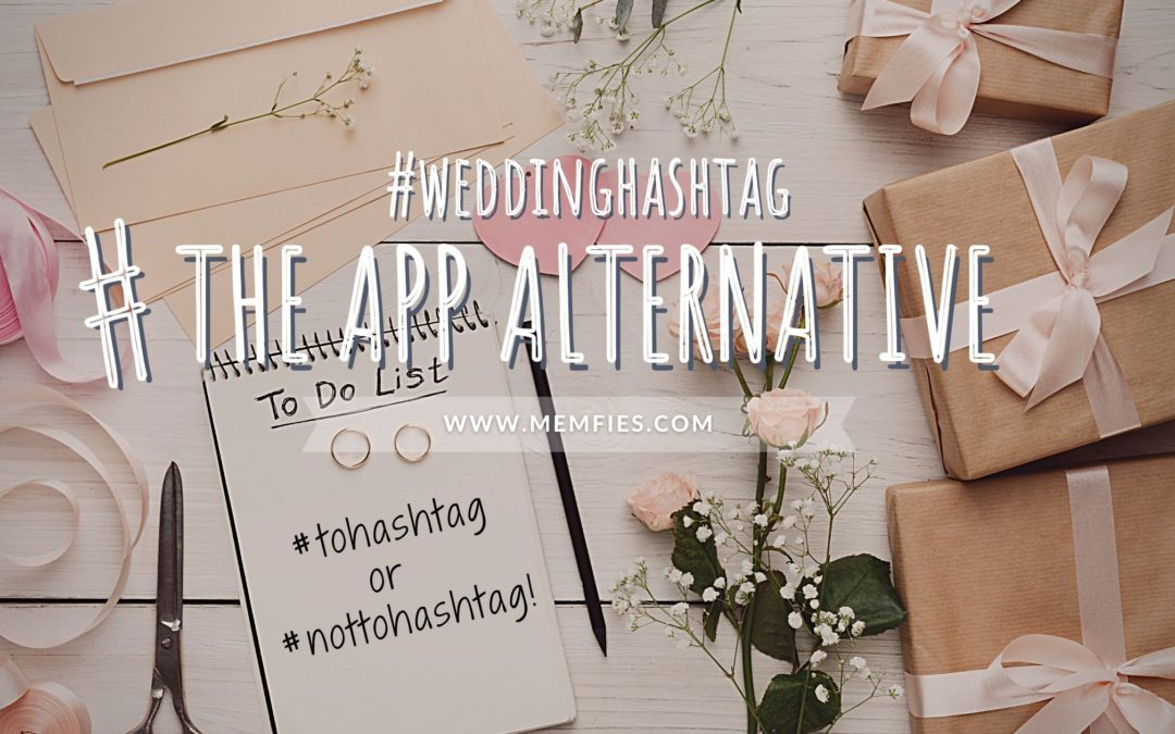 Wedding Hashtag – The App Alternative